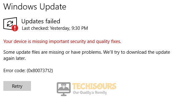 Your device is missing important security and quality fixes. Some Update Files are missing or have problems. We'll try to download the update again later. Error Code : (0x80073712) Error