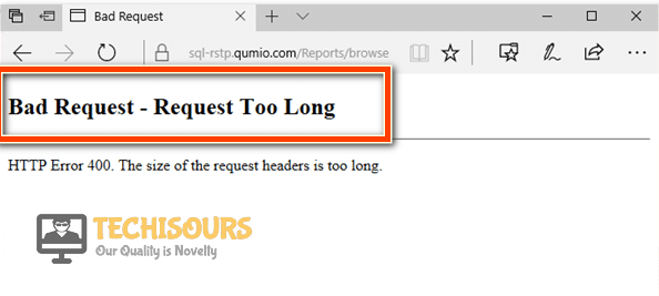 bad request-request too long error msg